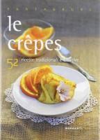 Le crepes. 52 ricette tradizionali e creative
